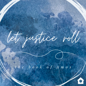 Let Justice Roll: The Book of Amos