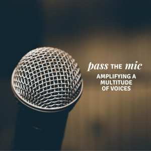 Pass the mic: amplifying a multitude of voices